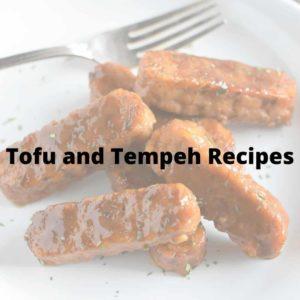 Tofu and Tempeh Recipes