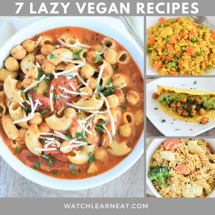 collage showing 4 of the 7 lazy vegan recipes with text overlay