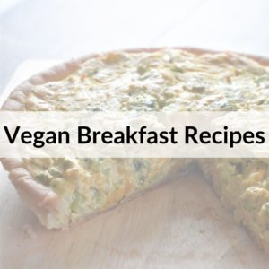 photo of vegan quiche with text title overlay Vegan Breakfast Recipes