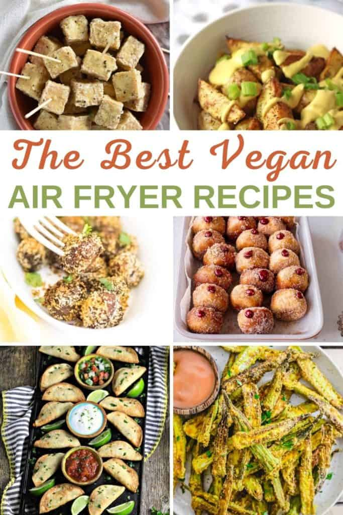 """collage of 6 of the recipes with text overlay """"The Best Vegan Air Fryer Recipes"""""""